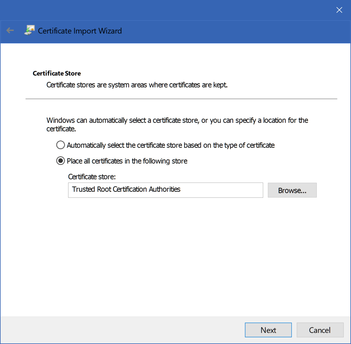 Windows 10 Certificate Import Wizard - place the certificate in The Trusted Root Certification Authorities store
